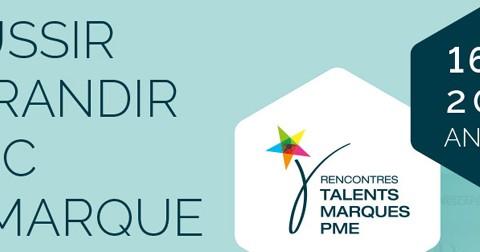 Rencontres Talents-Marques PME : réussir et grandir avec sa Marque
