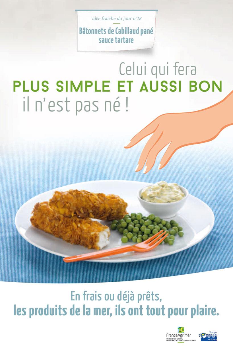 Affiche FranceAgriMer Celui qui fera plus simple et aussi bon il n'est pas né !